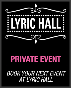 Lyric Hall Private Event
