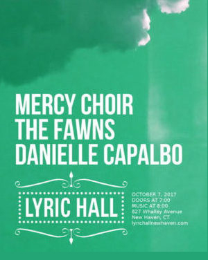 Mercy Choir • The Fawns • Danielle Capalbo