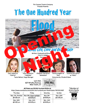 OPENING NIGHT!  ...The One Hundred Year Flood